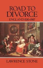 Road to Divorce : England, 1530-1987 - Lawrence Stone