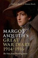 Margot Asquith's Great War Diary 1914-1916 : The View from Downing Street