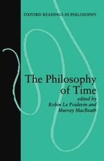 The Philosophy of Time : Oxford Readings in Philosophy