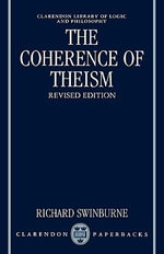 The Coherence of Theism - Richard Swinburne