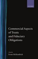 Commercial Aspects of Trusts and Fiduciary Obligations : Primary Materials - Ewan McKendrick