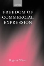 Freedom of Commercial Expression - Roger Shiner