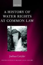 A History of Water Rights at Common Law - Joshua Getzler