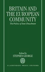 Britain and the European Community : The Politics of Semi-detachment