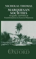 Marquesan Societies : Inequality and Political Transformation in Eastern Polynesia - Nicholas Thomas