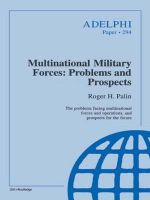 Multinational Military Forces : Problems and Prospects - Roger H. Palin