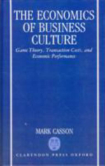 The Economics of Business Culture : Game Theory, Transaction Costs and Economic Performance - Mark Casson