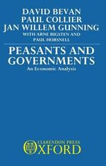 Peasants and Governments : An Economic Analysis - David Bevan