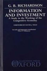 Information and Investment : A Study in the Working of the Competitive Economy - G. B. Richardson