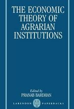 The Economic Theory of Agrarian Institutions
