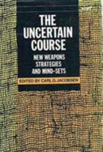 The Uncertain Course : New Weapons, Strategies and Mind-sets