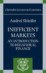Inefficient Markets : An Introduction to Behavioral Finance - Andrei Shleifer