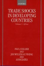 Trade Shocks in Developing Countries : Africa Volume 1 - Paul Collier