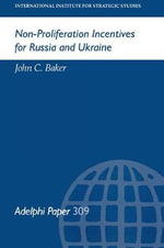 Non-proliferation Incentives for Russia and Ukraine - John C. Baker