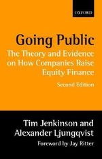 Going Public : The Theory and Evidence on How Companies Raise Equity Finance - Tim Jenkinson