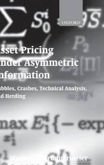 Asset Pricing Under Asymmetric Information : Bubbles, Crashes, Technical Analysis and Herding - Markus K. Brunnermeier