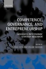 Competence, Governance and Entrepreneurship : Advances in Economic Strategy Research