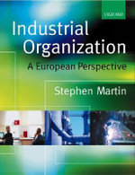 Industrial Organization : A European Perspective - Stephen Martin