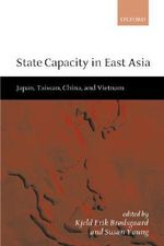 State Capacity in East Asia : Japan, Taiwan, China, and Vietnam