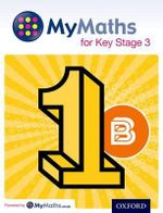 Mymaths : For Key Stage 3: Student Book 1B - David Capewell