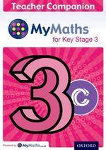 MyMaths : for Key Stage 3: Teacher Companion 3C - Chris Green