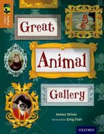 Oxford Reading Tree Treetops Infact : Level 8: Great Animal Gallery - James Driver