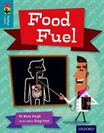 Oxford Reading Tree Treetops Infact : Level 9: Food Fuel - Ranj Singh