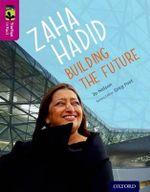Oxford Reading Tree Treetops Infact : Level 10: Zaha Hadid: Building the Future - Jo Nelson