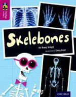 Oxford Reading Tree Treetops Infact : Level 10: Skelebones - Ranj Singh
