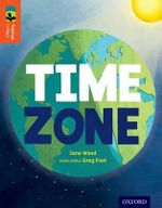 Oxford Reading Tree Treetops Infact : Level 13: Time Zone - Jane Wood