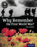 History Through Film : Why Remember the First World War? Student Book - Paul Turner