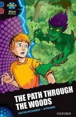 Project X Alien Adventures : Dark Blue Book Band, Oxford Level 15: The Path Through the Woods - Justin Richards