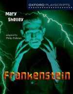 Oxford Playscripts : Frankenstein - Mary Wollstonecraft Shelley