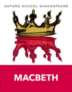 Macbeth : Oxford School Shakespeare Series - William Shakespeare