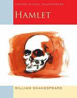 Hamlet 2009 : Oxford School Shakespeare - William Shakespeare