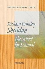 Oxford Student Texts : Sheridan: School for Scandal - Richard Brinsley Sheridan