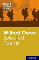 Oxford Student Texts : Wilfred Owen: Selected Poems - Helen Cross