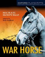 New Oxford Playscripts War Horse : Oxford Playscripts - MORPURGO