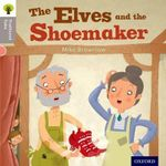 Oxford Reading Tree Traditional Tales : Level 1: The Elves and the Shoemaker - Mike Brownlow
