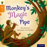 Oxford Reading Tree Traditional Tales : Stage 6: Monkey's Magic Pipe - Pat Thomson