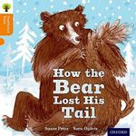 Oxford Reading Tree Traditional Tales : Stage 6: The Bear Lost Its Tail - Susan Price