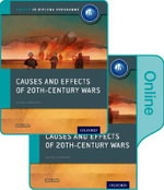 Causes and Effects of 20th Century Wars : IB History Print and Online Pack: Oxford IB Diploma Programme - David Smith