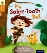 Oxford Reading Tree Story Sparks : Oxford Level 6: My Sabre-Tooth Pet - Aleesah Darlison