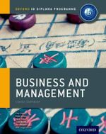 Ib Business and Management Course Book: Oxford Ib Diploma Programme : For the Ib Diploma - Paul Clark