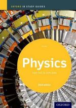 Physics Study Guide 2014 Edition : Oxford IB Diploma Programme - Tim Kirk