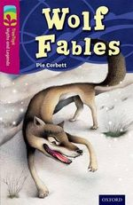 Oxford Reading Tree TreeTops Myths and Legends : Level 10: Wolf Fables - Pie Corbett