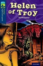 Oxford Reading Tree TreeTops Myths and Legends : Level 14: Helen of Troy - Susan Gates