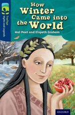 Oxford Reading Tree TreeTops Myths and Legends : Level 14: How Winter Came into the World - Mal Peet