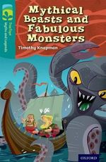 Oxford Reading Tree TreeTops Myths and Legends : Level 16: Mythical Beasts and Fabulous Monsters - Timothy Knapman