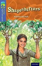 Oxford Reading Tree TreeTops Myths and Legends : Level 17: Shapeshifters - Pratima Mitchell